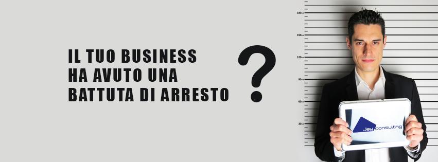 Il tuo business ha avuto una battuta di arresto?